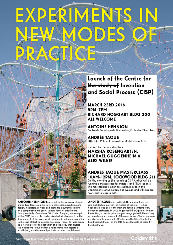 Experiments in New Modes of Practice. Launch of the Centre for Invention and Social Process